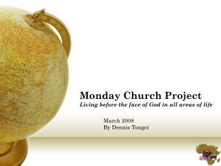 Monday Church Project Living before the face of God in all areas of life