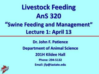"Livestock Feeding AnS  320 "" Swine Feeding and Management"" Lecture 1: April 13"