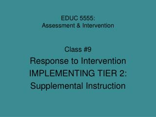 EDUC 5555:  Assessment & Intervention