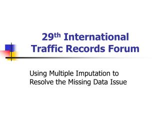 29 th  International Traffic Records Forum