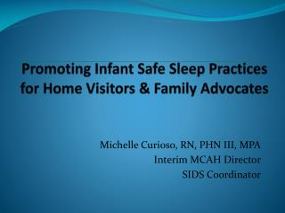 Promoting Infant Safe Sleep Practices for Home Visitors & Family  Advocates
