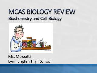 MCAS BIOLOGY REVIEW Biochemistry and Cell  Biology