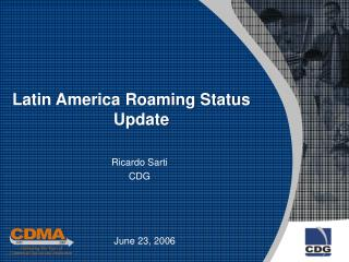 Latin America Roaming Status                       Update