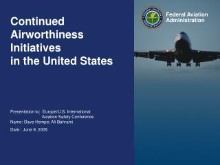 Continued Airworthiness Initiatives in the United States