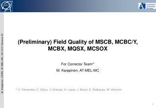 (Preliminary) Field Quality of MSCB, MCBC/Y, MCBX, MQSX, MCSOX