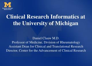 Clinical Research Informatics at the University of Michigan