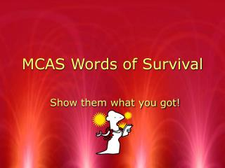 MCAS Words of Survival