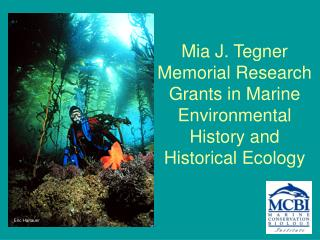 Mia J. Tegner Memorial Research Grants in Marine Environmental History and Historical Ecology