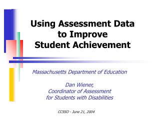 Using Assessment Data  to Improve  Student Achievement