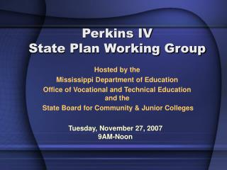 Perkins IV  State Plan Working Group