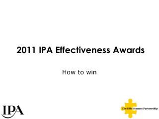 2011 IPA Effectiveness Awards