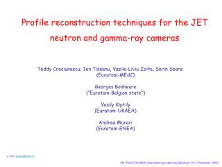 Profile reconstruction techniques for the JET neutron and gamma-ray cameras
