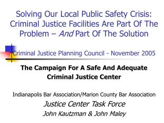 The Campaign For A Safe And Adequate  Criminal Justice Center