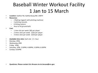 Baseball Winter Workout Facility 1 Jan to 15 March