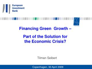 Financing Green  Growth –  Part of the Solution for  the Economic Crisis?