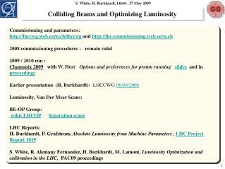 Colliding Beams and Optimizing Luminosity