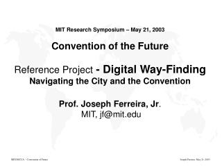 Digital Way-Finding  Navigating the City and the Convention Joseph Ferreira, Jr., MIT