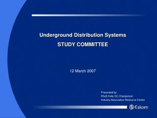 Underground Distribution Systems STUDY COMMITTEE