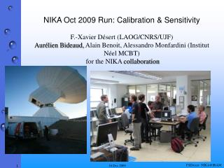 NIKA Oct 2009 Run: Calibration & Sensitivity F.-Xavier D�sert (LAOG/CNRS/UJF)