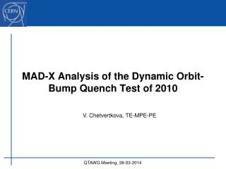 MAD-X Analysis of the Dynamic Orbit-Bump Quench Test  of  2010