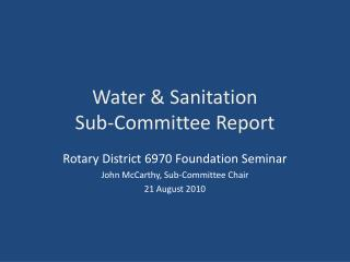 Water & Sanitation  Sub-Committee Report