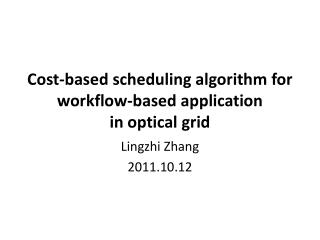 Cost-based scheduling algorithm for workflow-based application            in optical grid