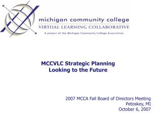 MCCVLC Strategic Planning Looking to the Future