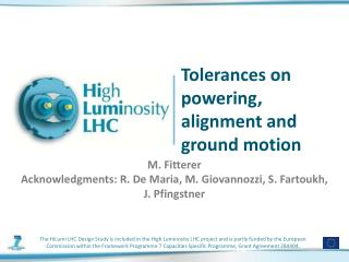 Tolerances on powering, alignment and ground motion