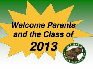 Welcome Parents and the Class of 2013