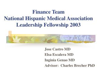 Finance Team National Hispanic Medical Association Leadership Fellowship 2003
