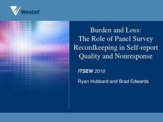 Burden and Loss:  The Role of Panel Survey Recordkeeping in Self-report Quality and Nonresponse