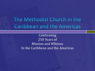 The Methodist Church in the Caribbean and the Americas
