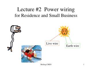 Lecture #2  Power wiring  for Residence and Small Business