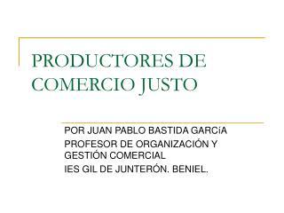 PRODUCTORES DE COMERCIO JUSTO