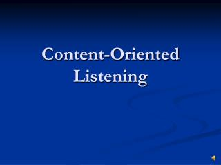 Content-Oriented Listening