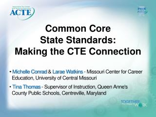 Common Core  State Standards:  Making the CTE Connection