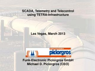SCADA, Telemetry and Telecontrol  using TETRA-Infrastructure Las Vegas, March 2013
