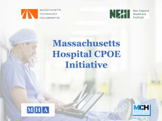 Massachusetts Hospital CPOE Initiative