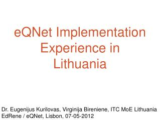 eQNet Implementation Experience in Lithuania