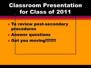 Classroom Presentation for Class of 2011