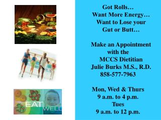 Got Rolls… Want More Energy… Want to Lose your  Gut or Butt… Make an Appointment