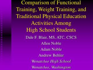 Comparison of Functional Training, Weight Training, and Traditional Physical Education Activities Among  High School Stu
