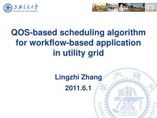 QOS-based scheduling algorithm for workflow-based application  in utility grid