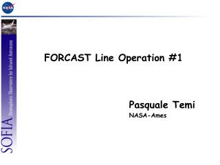 FORCAST Line Operation #1                     Pasquale  Temi NASA-Ames