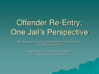 Offender Re-Entry: One Jail's Perspective