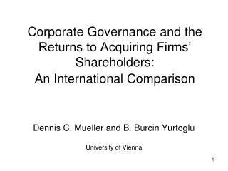 Dennis C. Mueller and B. Burcin Yurtoglu University of Vienna
