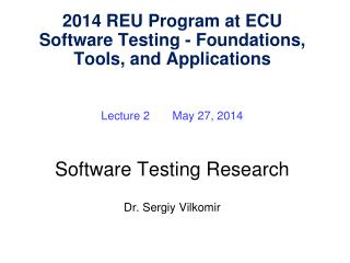 Lecture 2       May 27, 2014 Software Testing Research Dr.  Sergiy Vilkomir