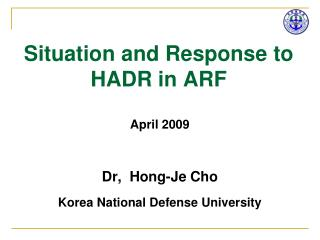 Situation and Response to HADR in ARF