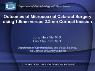 Outcomes of Microcoaxial Cataract Surgery  using 1.8mm versus 2.2mm Corneal Incision