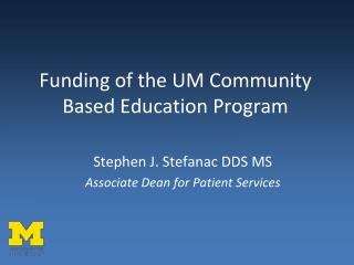 Funding of the UM Community Based Education Program
